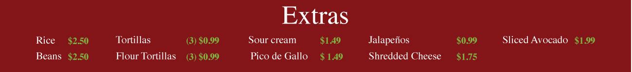 Extras, rice, beans, tortillas, pico de gallo, jalapeños, queso